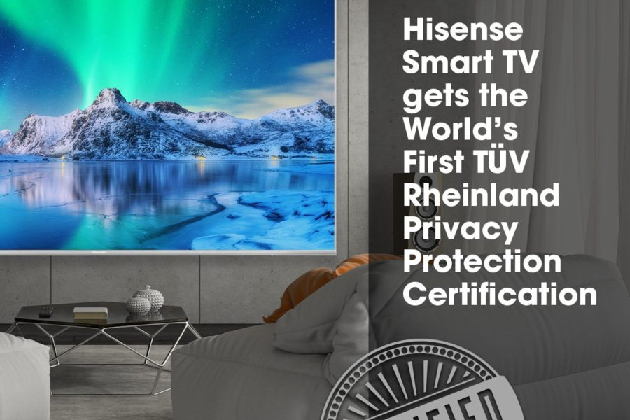Hisense Smart TV Gets the World's First TÜV Rheinland Product Privacy Protection Certification